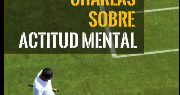 25 Charlas sobre Actitud Mental . Ebook TennisMind Method & industriadeltenis.com
